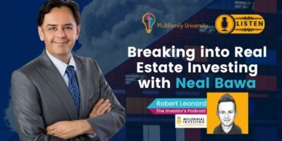 Breaking Into Real Estate Investing with Neal Bawa