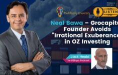 "Neal Bawa - Grocapitus Founder Avoids ""Irrational Exuberance"" in OZ Investing"