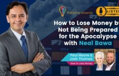 How to Lose Money by Not Being Prepared for the Apocalypse with Neal Bawa