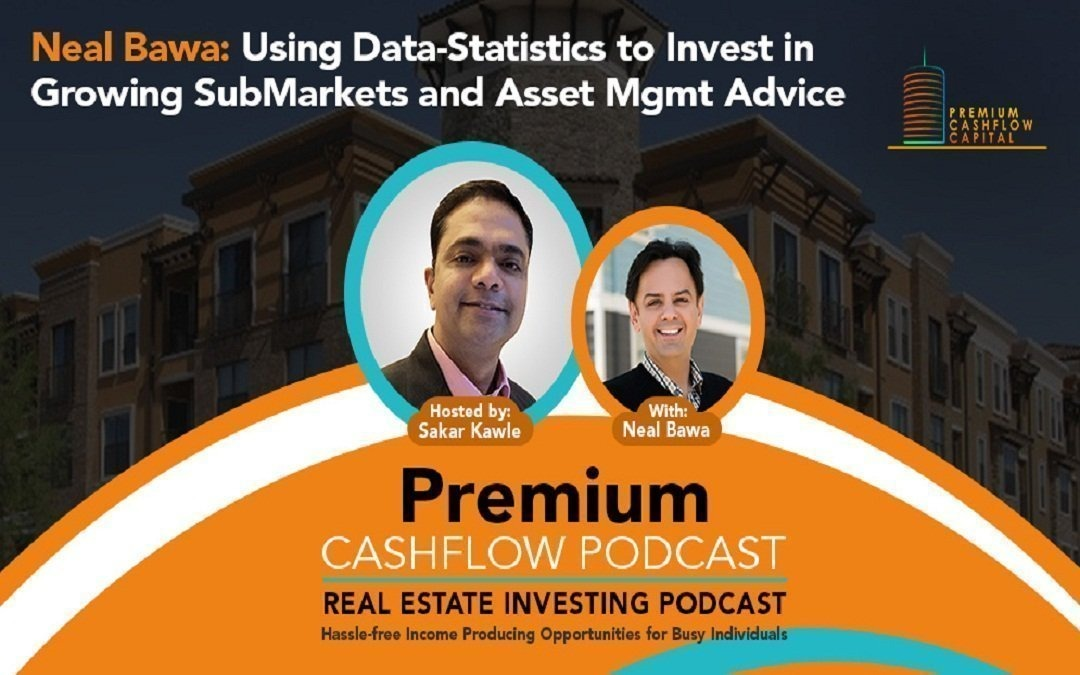 SK009 – Using Data Analytics reg SubMarkets to Invest-In and Asset Management Advice w/ Neal Bawa