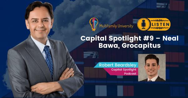 Capital Spotlight #9 – Neal Bawa, Grocapitus - Podcast Banner