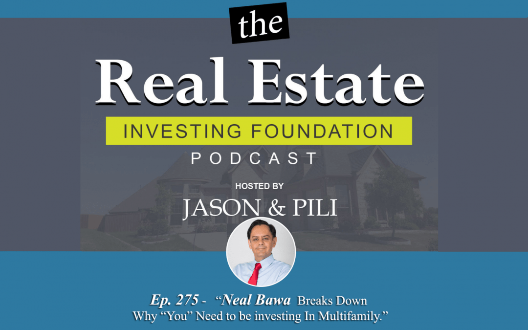 "Neal Bawa Breaks Down Why ""You"" Need to be investing In Multifamily"