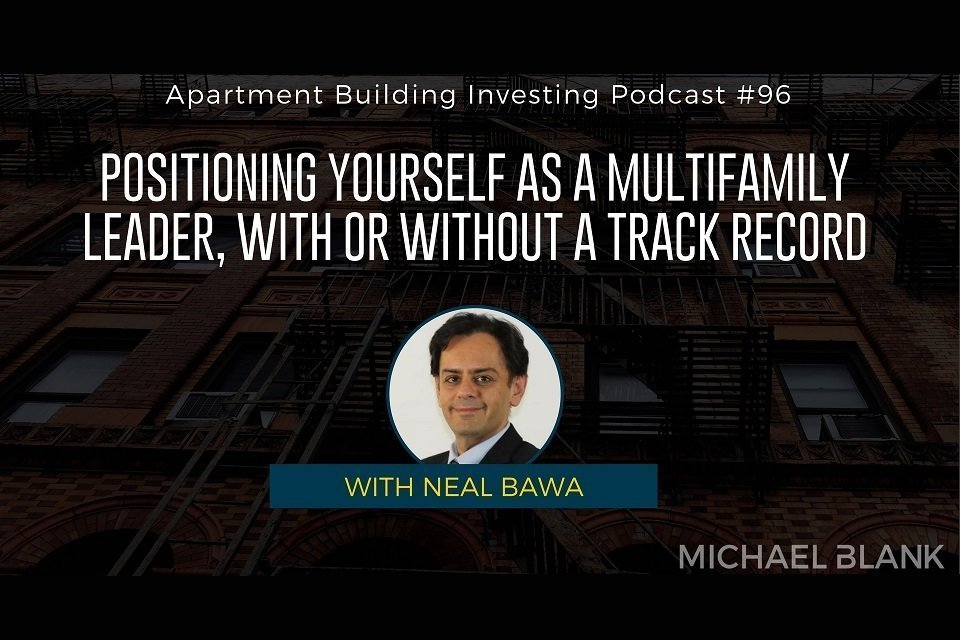 Positioning Yourself As A Multifamily Leader, With Or Without A Track Record